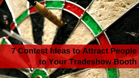 7 Contest Ideas To Attract People To Your Tradeshow Booth