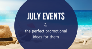 July Events and the Perfect Promotional Ideas for Them