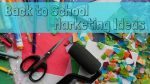 Back to School Marketing Ideas