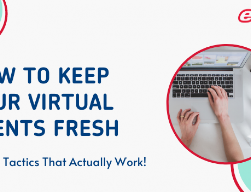 Here's How to Keep Your Virtual Event Fresh