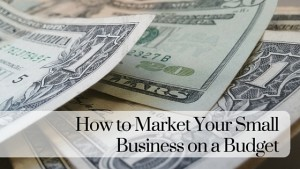 market your business on a budget