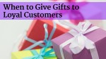 when to give gifts to customers