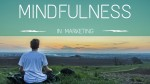 mindfulness in marketing