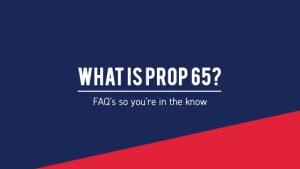 Prop 65 FAQs