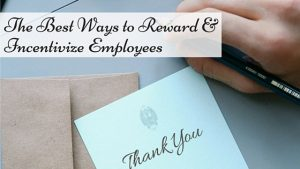 reward and incentivize employees