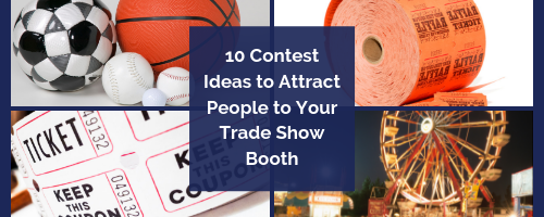 10 Contest Ideas to Attract People to Your Tradeshow Booth - ePromos Education Center